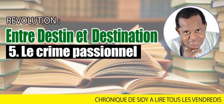 Entre Destin et Destination : Le crime passionnel