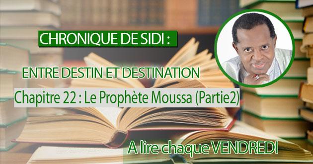 Chapitre 22 : Le Prophète Moussa (Partie2)