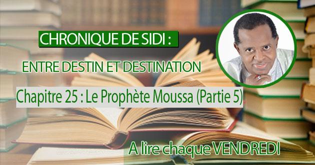 Chapitre 25 : Le Prophète Moussa (Partie 5)