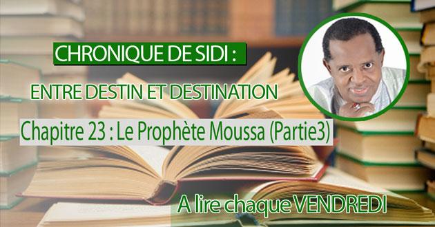 Chapitre 23 : Le Prophète Moussa (Partie3)