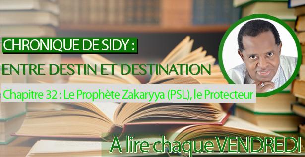 Chapitre 32 : Le Prophète Zakaryya (PSL), le Protecteur