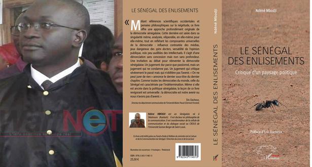 Présentation de son ouvrage : Dr Ndéné MBODJI  décrypte « Le Sénégal des enlisements » (critique d'un paysage politique)…