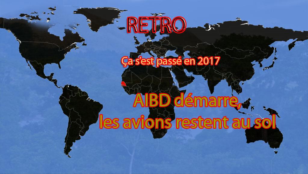 Retro 2017 : AIDB démarre, les avions restent au sol