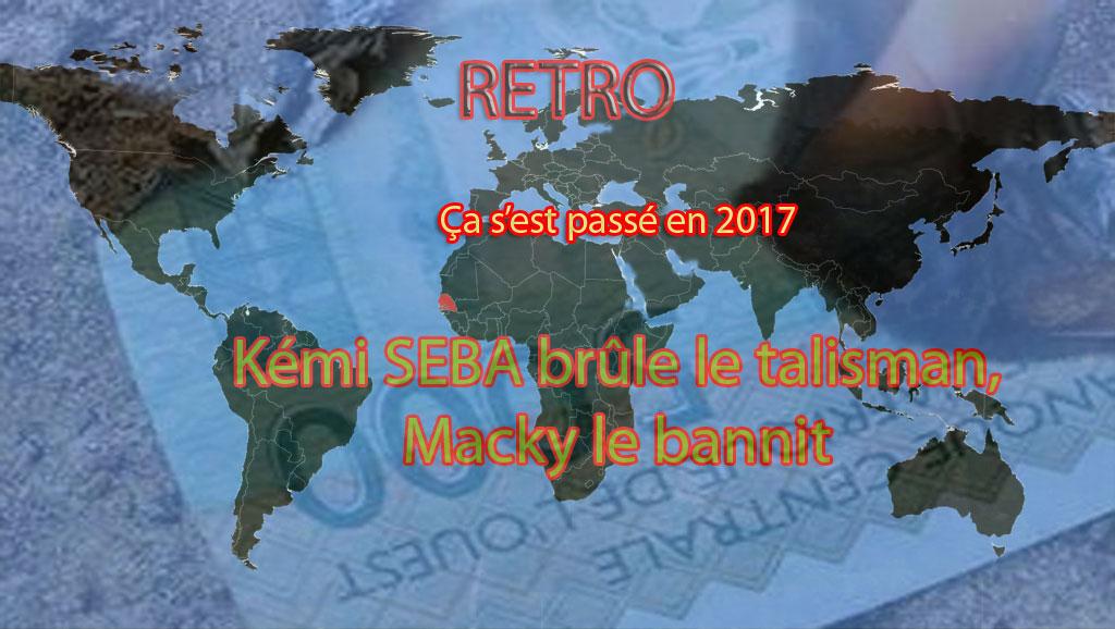 Retro 2017 : Kémi SEBA brûle le talisman, Macky le bannit