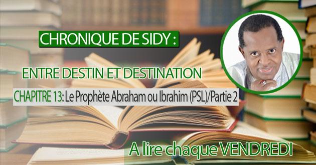 CHAPITRE 13: Le Prophète Abraham ou Ibrahim (PSL)/Partie 2