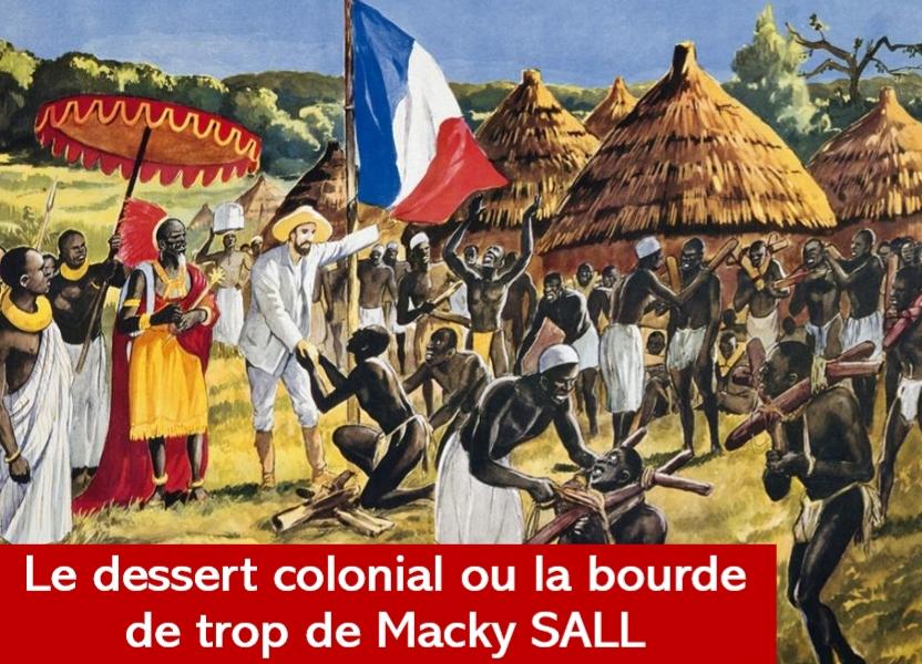 LE DESSERT COLONIAL OU LA BOURDE INDIGENE DE M. MACKY SALL (parCheikh Bamba DIEYE)